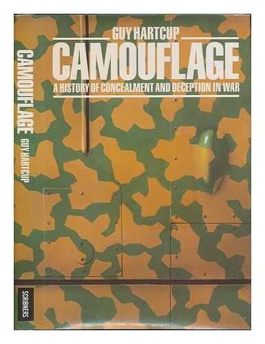 Camouflage A History of Concealment and Deception in War: Hartcup, Guy
