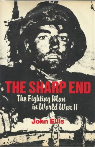 9780684167282: Sharp End: The Fighting Man in World War II