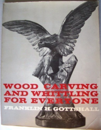 9780684167428: WOOD CARVING AND WHITTLING FOR EVERYONE