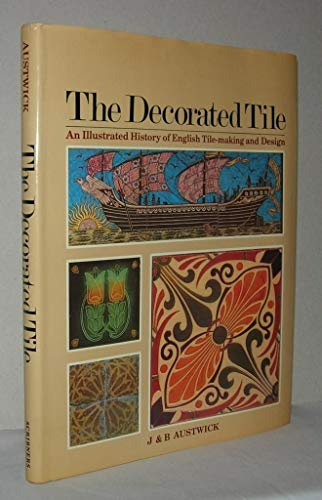 9780684167619: The decorated tile: An illustrated history of English tile-making and design