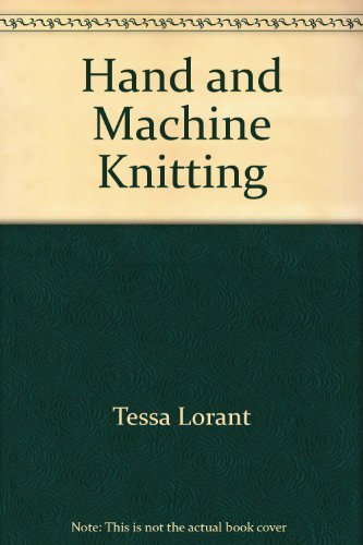 Hand and machine knitting (9780684167701) by Lorant, Tessa