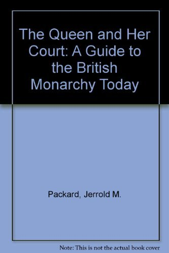 9780684167961: The Queen and Her Court: A Guide to the British Monarchy Today