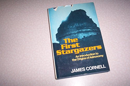 9780684167992: The FIRST STARGAZERS: An Introduction to the Origins of Astronomy
