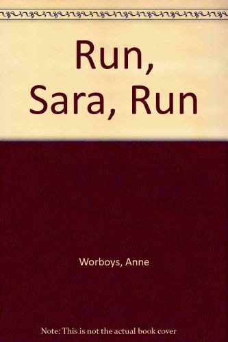 Run, Sara, Run: Worboys, Anne