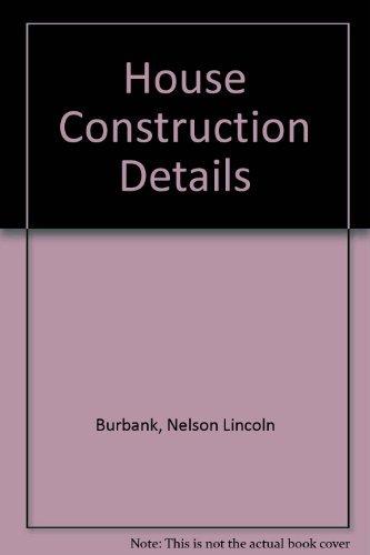 House Construction Details: Arnold B. Romney
