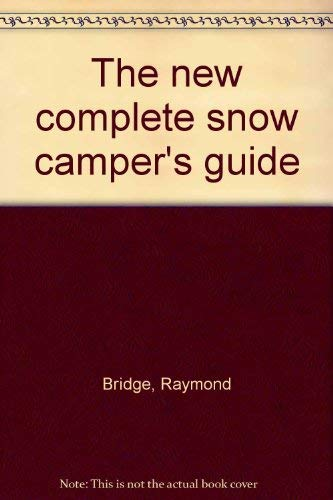 9780684168425: The new complete snow camper's guide