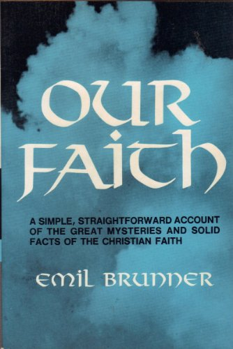 9780684168562: OUR FAITH an Account of the Great Mysteries and Solid Facts of the Christian Faith