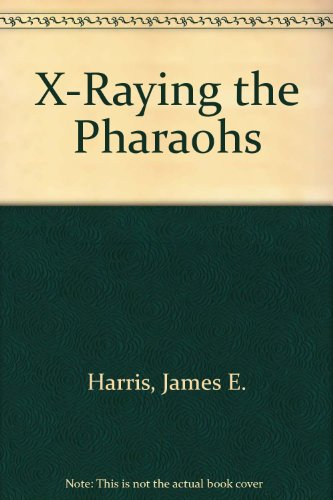 9780684168999: X-Raying the Pharaohs