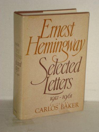 9780684169613: Ernest Hemingway: Selected Letters, 1917-1961