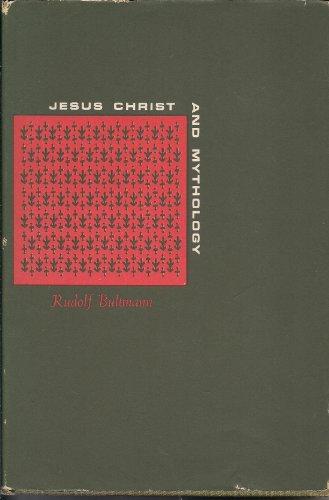 Jesus Christ and Mythology: Bultmann, Rudolf