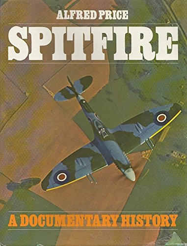 Spitfire a Documentary History (9780684172507) by Price, Alfred