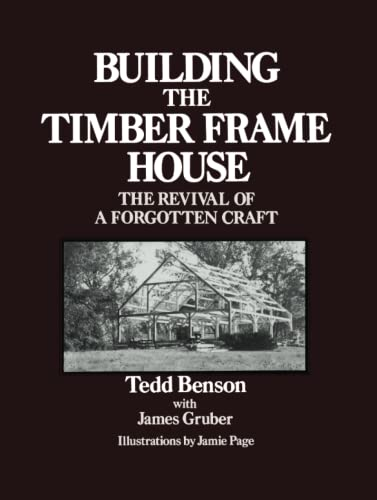 9780684172866: Building the Timber Frame House: The Revival of a Forgotten Art
