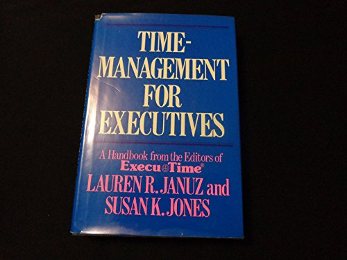 Time Management for Executives (A Handbook from the Editors of ExecuTime) {The Scribner Business ...