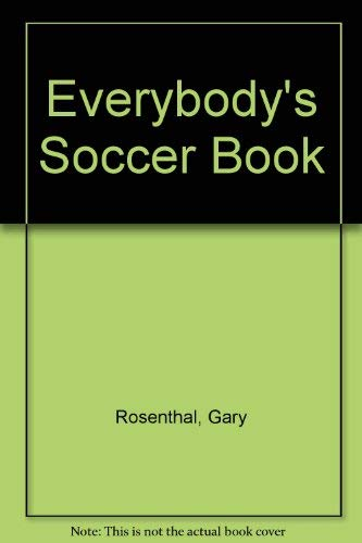 9780684172958: Everybody's Soccer Book