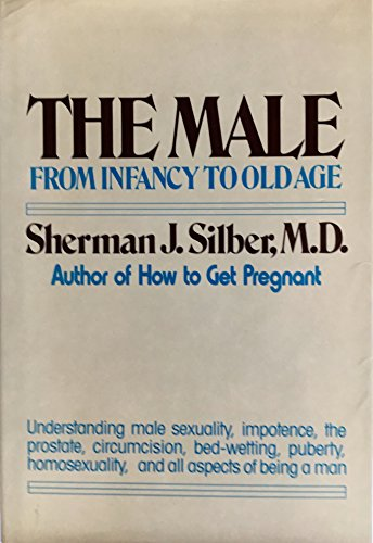 9780684173078: The Male: From Infancy to Old Age