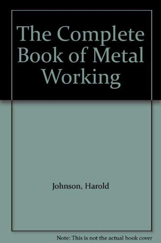 9780684173375: The Complete Book of Metal Working