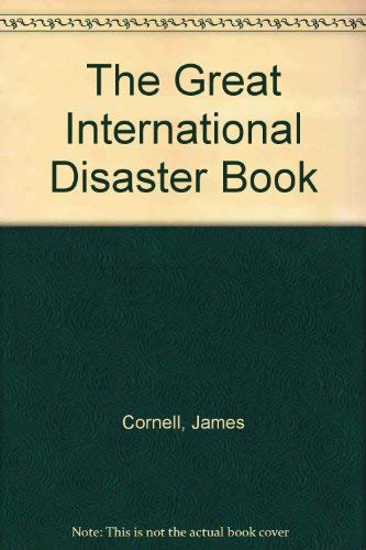 The Great International Disaster Book: Cornell, James