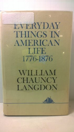 9780684174167: EVERYDAY THINGS IN AMERICAN LIFE, 1776-1876