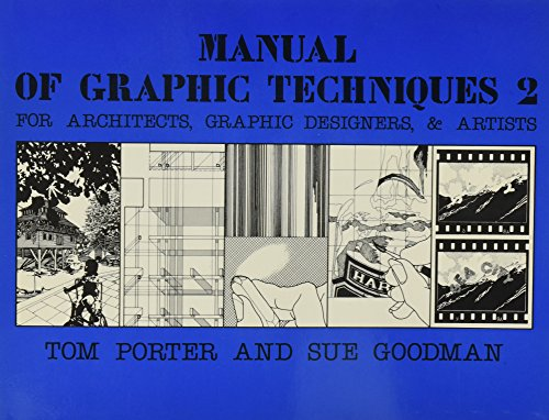 Manual of Graphic Techniques 2; for Architects, Graphic Designers, and Artists (No 2) (0684174413) by Tom Porter; Sue Goodman