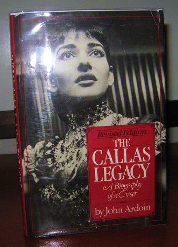 The Callas Legacy: A Biography of a Careet.