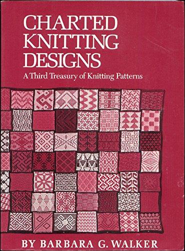 Charted Knitting Designs: A Third Treasury of Knitting Patterns: Walker, Barbara G.