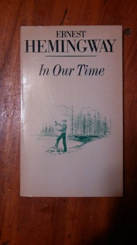 9780684174709: Title: In our time Stories A Scribner classic