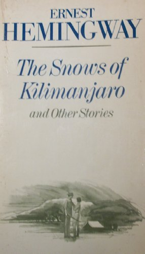 The snows of Kilimanjaro, and other stories: Ernest Hemingway