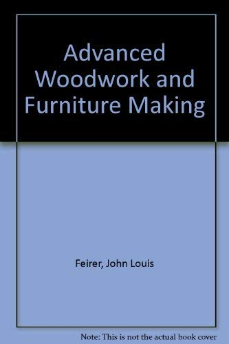 9780684174754: Advanced Woodwork and Furniture Making
