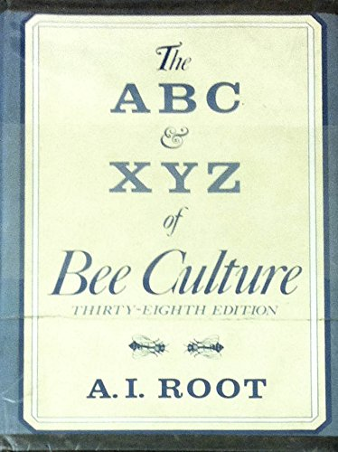 The ABC and XYZ of Bee Culture,: Root, A. I.