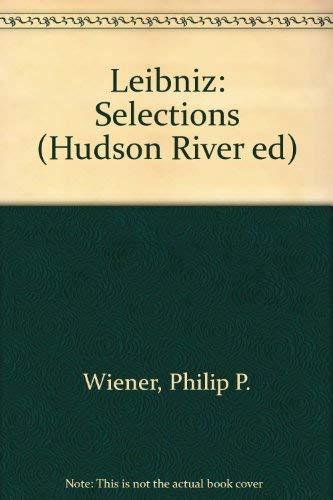 9780684175959: Leibniz: Selections (Hudson River ed)