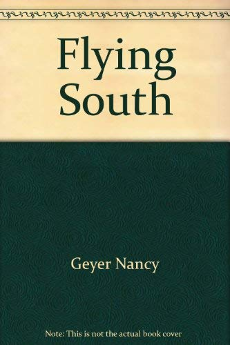 9780684175997: Flying South