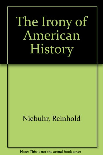 9780684176024: IRONY OF AMERICAN HISTORY