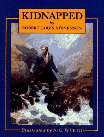 Kidnapped: Being Memoirs of the Adventures of: Robert Louis Stevenson