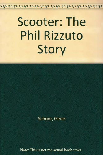 The Scooter: The Phil Rizzuto Story (0684176351) by Gene Schoor