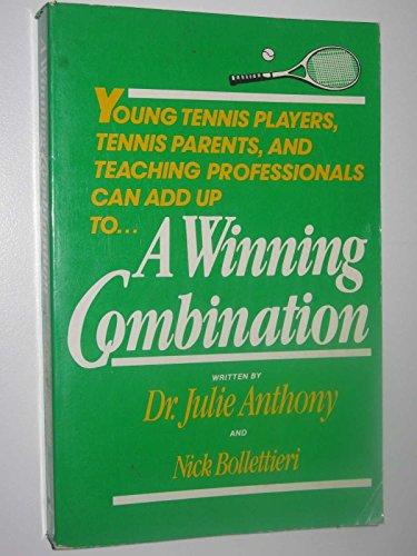 A Winning Combination: Bollettieri, Nick; Anthony, Julie