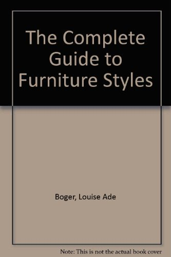 9780684176413: The COMPLETE GUIDE TO FURNITURE STYLES (ENLARGED EDITION)