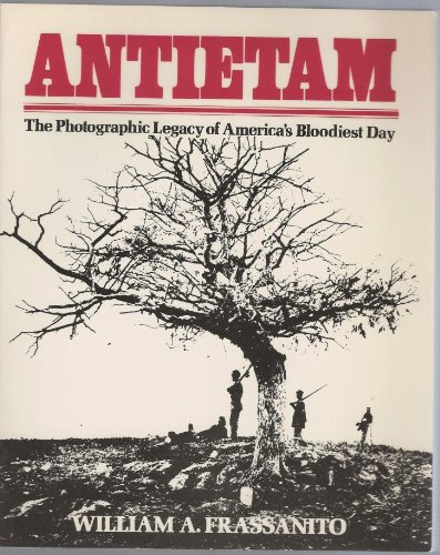 9780684176451: Antietam: The Photographic Legacy of America's Bloodiest Day