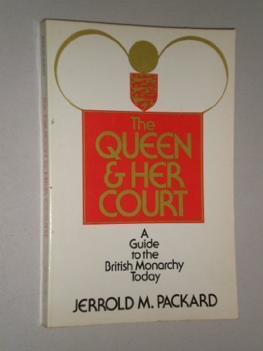 9780684176482: The Queen and Her Court: A Guide to the British Monarchy Today
