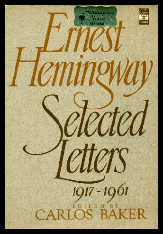 9780684176581: Ernest Hemingway: Selected Letters 1917-1961