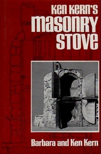Masonry Stove: Kern, Ken and Kern, Barbara