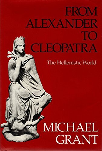 9780684177809: From Alexander to Cleopatra: The Hellenistic World