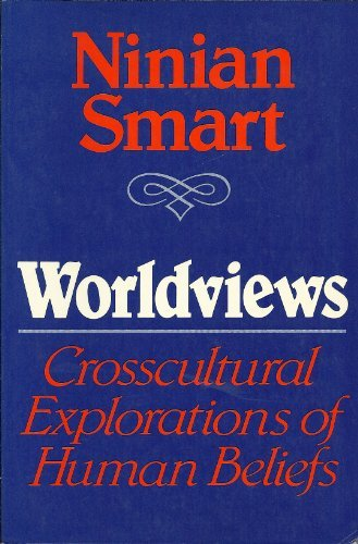 9780684178127: Worldviews: Crosscultural Explorations of Human Beliefs