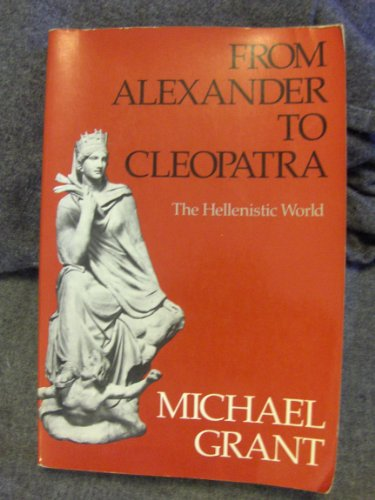9780684178196: From Alexander to Cleopatra