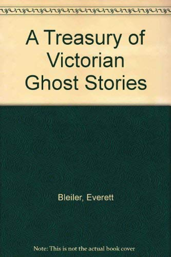 A Treasury of Victorian Ghost Stories