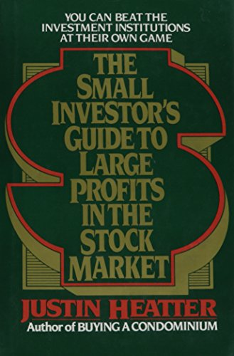 The SMALL INVESTORS GUIDE TO LARGE PROFITS IN THE STOCK MARKET (0684178648) by Maida Heatter