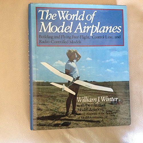 The World of Model Airplanes: Winter, William John