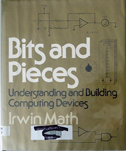 Bits and Pieces: Understanding and Building Computing Devices: Math, Irwin