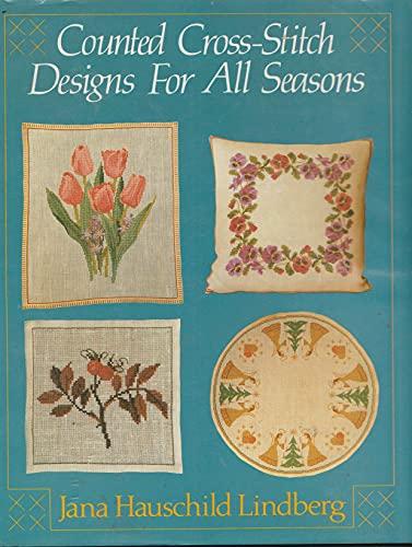 Counted Cross-Stitch Designs for All Seasons ([Scribner: Lindberg, Jana Hauschild
