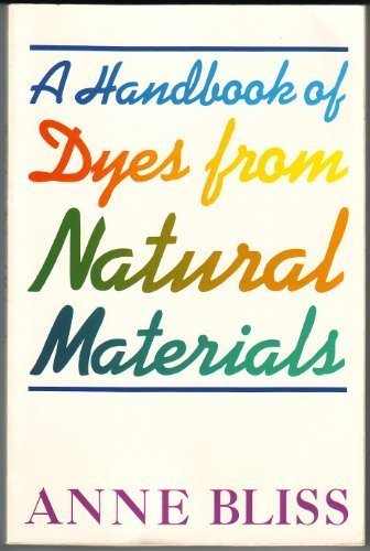 9780684178936: A Handbook of Dyes from Natural Materials