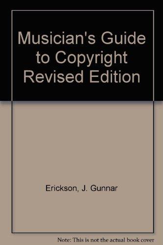 Musician's Guide to Copyright: Erickson, J. Gunnar; Hearn, Edward R.; Halloran, Mark E.
